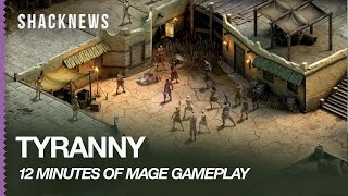 TYRANNY: 12 minutes of Mage Gameplay