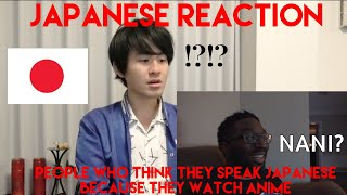 People Who Think They Speak Japanese Because They Watch Anime L Japanese Reaction