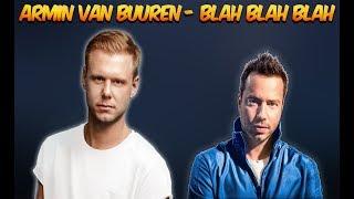 Armin van Buuren - Blah Blah Blah Remix Mashup