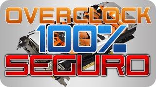 Overclock 100% Seguro (Qualquer Placa de Vídeo) [PT-BR]