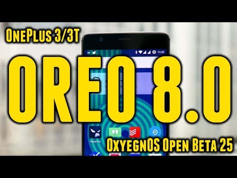 Official [Oreo 8.0] OxygenOS Open Beta 25/16 for OnePlus 3/3T | Everything You Want to Know