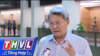 THVL | Ý kiến ĐBQH bên lề phiên chất vấn Bộ trưởng Bộ GD&ĐT