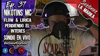 NIKOTINS MC//EPISODIO#37//FLOW&LIRICA-PERDIENDO EL INTERES/SESIÓN EN VIVO//SESIONES LA MARKA//(2021)