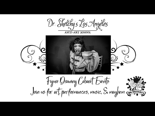 Dr.  Sketchy's Los Angeles ~ Figure Drawing Cabaret Events