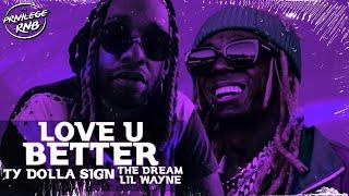 Ty Dolla $ign - Love U Better ft. Lil Wayne, The-Dream (Lyrics) Mp3