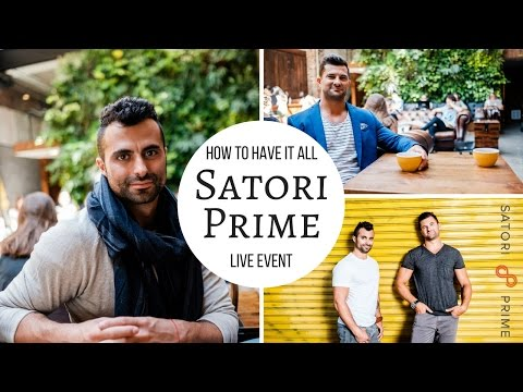 Satori Prime Have It All Live Event Experience