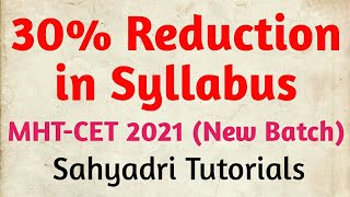 30% Reduction in Syllabus | MHT-CET 2021 (New Batch)