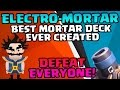 ELECTRO MORTAR! BEST MORTAR DECK EVER CREATED! Defeat the Meta - Clash Royale
