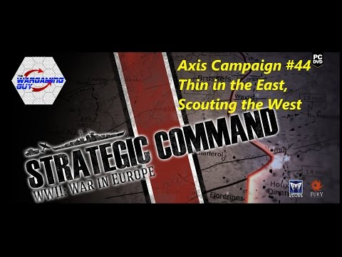 44 Strategic Command Axis-Thin in the East, Scouting the West