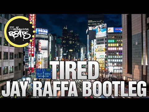 Alan Walker Ft. Gavin James - Tired (Jay Raffa Bootleg)