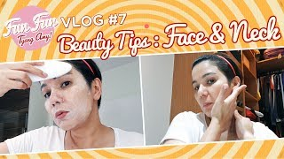 [Fun Fun Tyang Amy] Vlog 7 : Beauty Routine For Face And Neck