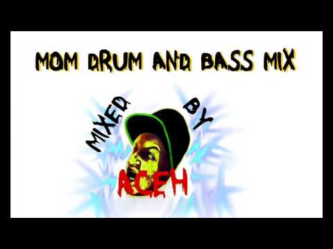 MOM Drum and Bass Mix (Mixed by Aceh)