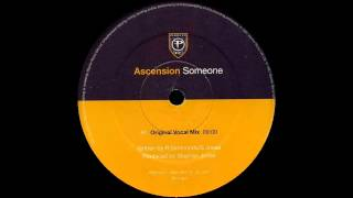 Ascension - Someone (Original Vocal Mix)  |Perfecto| 1997