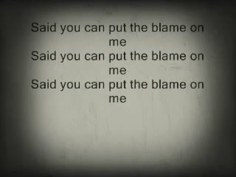 Akon- you can put the blame on me lyrics