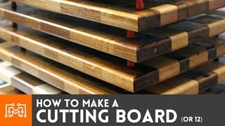 How To Make A Cutting Board (or 12)