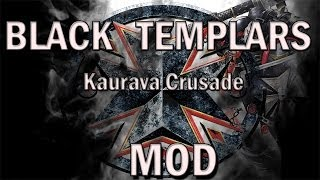 Dawn of War - Black Templars: Kaurava Crusade Mod