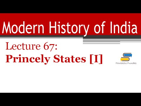 Lec 67 - Princely States [Part I] with Fantastic Fundas | Modern History