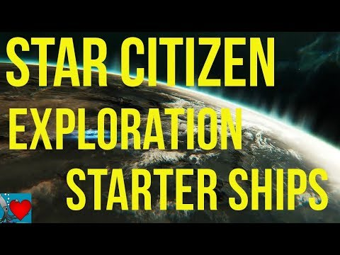 Star Citizen Ships | Exploration Starter Ships