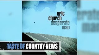 "Eric Church's ""Desperate Man"" Is for the Fans"