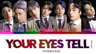 Baixar YOUR EYES TELL:- BTS MAP OF THE SOUL JOURNEY COLORCODED LYRICS [JAP/ROM/ENG]