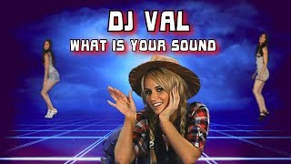 DJ VAL - What is your sound
