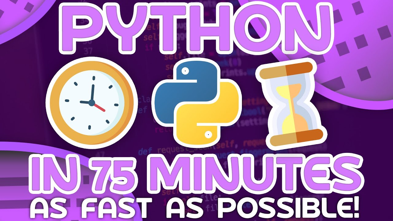 Python As Fast as Possible - Learn Python in ~75 Minutes