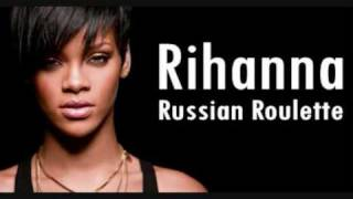 Rihanna - Russian Roulette + lyrics