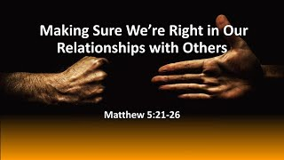 """COTR Live Stream 7-18-21 - """"Making Sure We Are Right in Our Relationship with Others"""""""