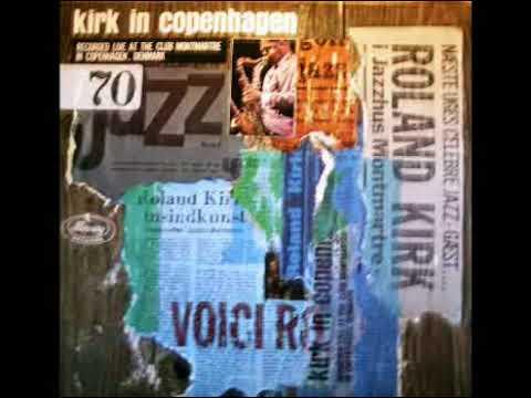 ROLAND KIRK IN COPENHAGEN