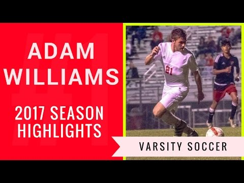 Adam Williams #21 Senior Year Varsity Soccer Highlights 2017 Fort Bend Travis High School