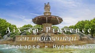 Aix-en-Provence - Timelapse - Hyperlapse – HDR
