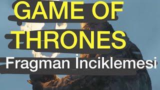 HAFTALIK #25 - Game of Thrones Fragmanı, Turgu Tuç