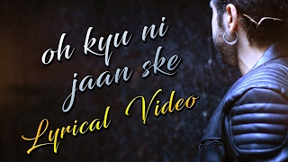 Oh Kyu Ni Jaan Ske (Lyrical Video) | Ninja Feat. Goldboy | Latest Punjabi Songs | White Hill Music