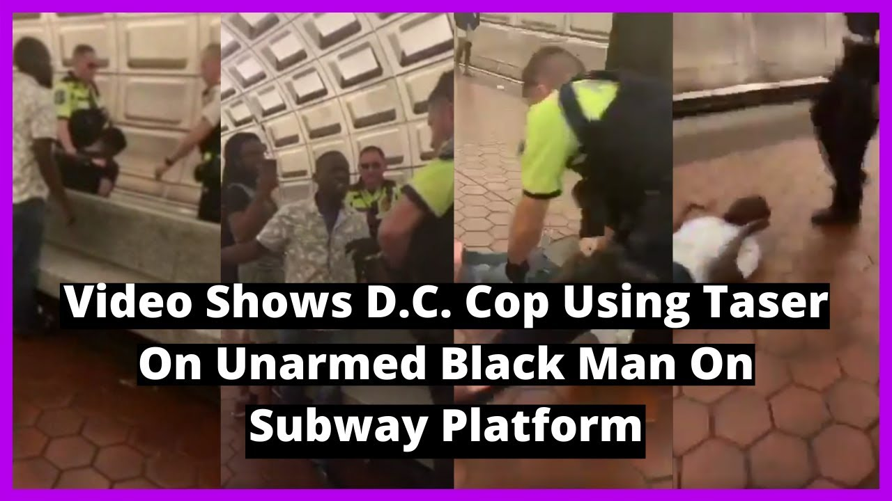 |NEWS|Video Shows D.C. Cop Using Taser On Unarmed Black Man On Subway Platform