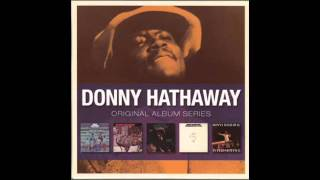 Donny Hathaway   I Love You More Than You
