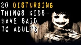 20 Disturbing Things Children Have Said To Parents/Adults