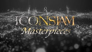 THE ICON SERIES | EP2 ICONSIAM Masterpieces
