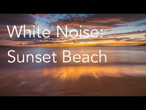 Sunset Beach  Sounds for Relaxing, Focus or Deep Sleep  Nature White Noise  8 Hour