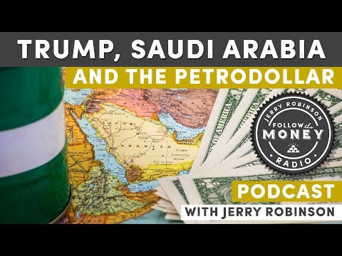Trump, Saudi Arabia, and the Petrodollar