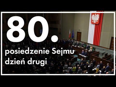 80. posiedzenie Sejmu - dzień drugi [ZAPIS TRANSMISJI]