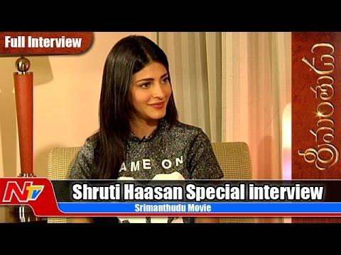 Shruthi Haasan Exclusive Interview about Srimanthudu | Mahesh Babu | Koratala Siva | Ntv