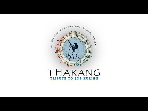 THARANG- a tribute toJob kurian [ new malayalam cover song 2018]