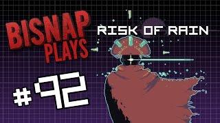 Bisnap Plays Risk of Rain - Episode 92