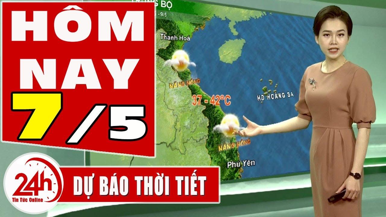 Dự báo thời tiết hôm nay mới nhất ngày 7/5/2020 | Dự báo thời tiết 3 ngày tới  | TT24h