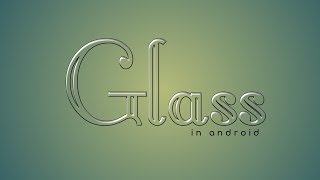 How to make photoshop like glass text in android || real glass text