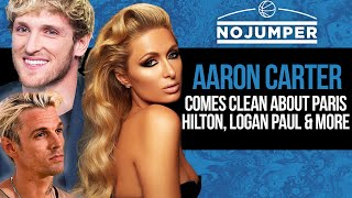 Aaron Carter Comes Clean about Paris Hilton, Logan Paul & More