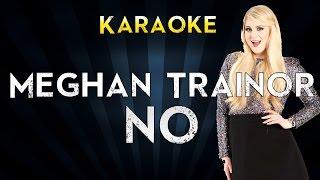 Meghan Trainor - NO | Karaoke Instrumental Lyrics Cover Sing Along