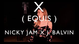 X ( EQUIS ) NICKY JAM x J. BALVIN ( FRENCH VERSION ) SARA'H COVER
