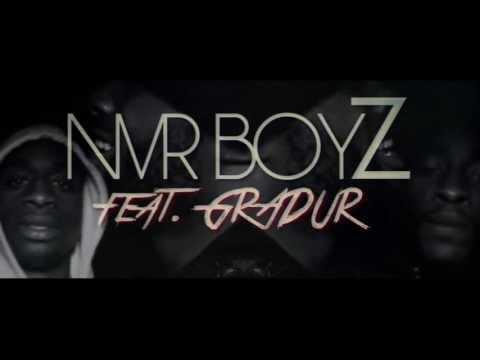 NVRBOYZ feat. GRADUR - Fait c'que t'as a faire (Vidéo Officielle)