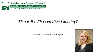 Julieanne E. Steinbacher: What is Wealth Protection Planning?